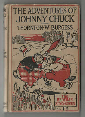 1915 THE ADVENTURES OF JOHNNY CHUCK Thornton Burgess HARRISON CADY Bedtime Story