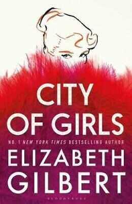 City of Girls: The Sunday Times Bestseller by Elizabeth Gilbert: Used