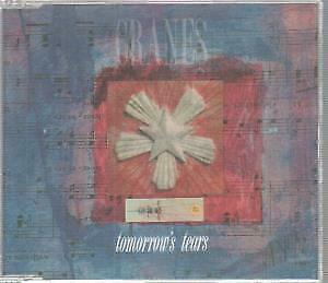 CRANES Tomorrow's Tears CD 4 Track B/w Casa Blanca, Sixth Of May And Dreamless