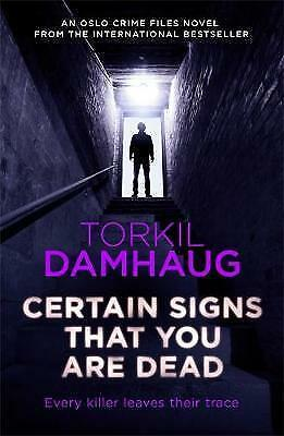 Certain Signs That You Are Dead (Oslo Crime Files 4): A compelling and cunning t