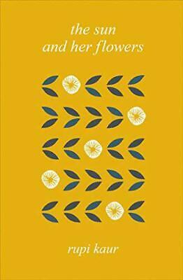 The Sun and Her Flowers by Kaur, Rupi, NEW Book, FREE & FAST Delivery, (Hardcove