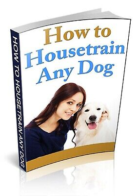 How To House train Any Dog eBook PDF Bonus eBooks Free Shipping Resell Rights