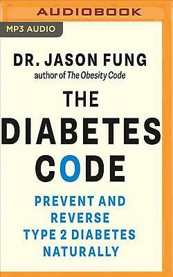 The Diabetes Code: Prevent and Reverse Type 2 Diabetes Naturally by Jason Fung (