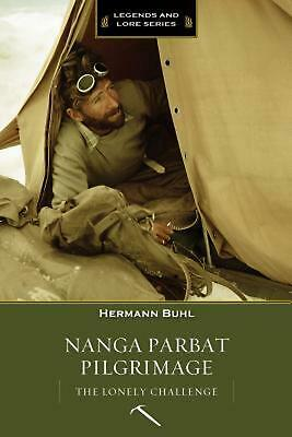 Nanga Parbat Pilgrimage: The Lonely Challenge by Hermann Buhl (English) Paperbac