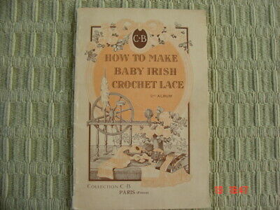 Baby irish Crochet Lace 2nd Album ~ How to Make Lace~ C-B Collection ParisFrance