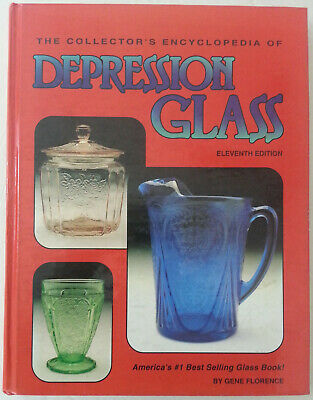 The Collector's Encyclopedia of Depression Glass (Eleventh Edition) Florence, G