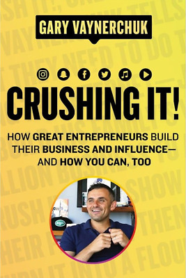Crushing It! | Gary Vee | Official Electronic Book