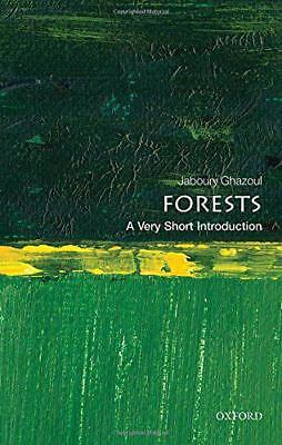 Forests: A Very Short Introduction (Very Short Introductions) by Ghazoul, Jabour
