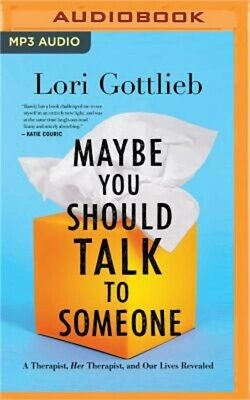 Maybe You Should Talk to Someone: A Therapist, Her Therapist, and Our Lives Reve