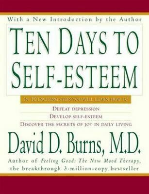 NEW Ten Days To Self Esteem By David D Burns Paperback Free Shipping
