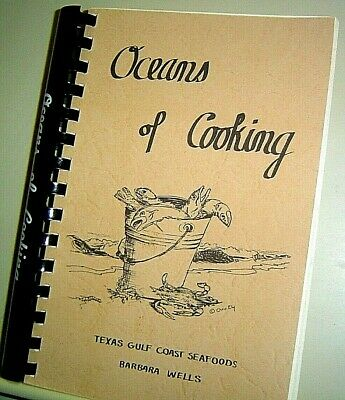 OCEANS OF COOKING Texas Gulf Coast Seafoods BARBARA WELLS 1976 Spiral Cookbook