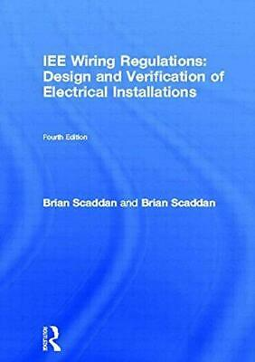 IEE Wiring Regulations: Design and Verification of Electrical Installations (New