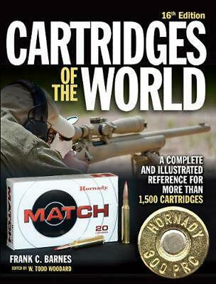 Cartridges of the World: A Complete and Illustrated Reference for Over 1,500 Car