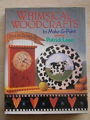 Whimsical Woodcrafts To Make & Paint~Patrick Lose~23 Projects~144pp HBWC