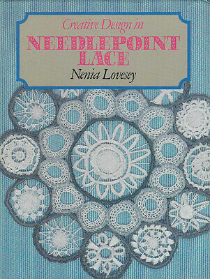 Creative Design in NEEDLEPOINT LACE by Nenia Lovesey 1st Ed Hardback in DJ