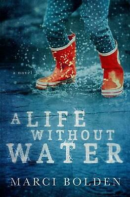 A Life Without Water by Marci Bolden Paperback Book Free Shipping!