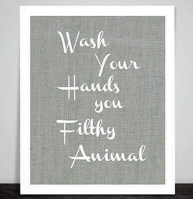 Funny Bathroom Loo Toilet Sign Wash your Hands you Filthy Animal 10 Colours