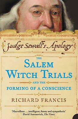 Judge Sewall's Apology: The Salem Witch Trials and the Forming of a Conscience b