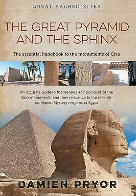 The Great Pyramid and the Sphinx: The Essential Handbook to the Monuments of Giz
