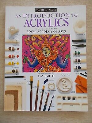 DK Art School~An Introduction to Acrylics~Ray Smith~72pp P/B~1993