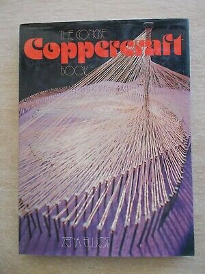 The Concise Coppercraft Book~Zena Elliot~Jewellery~Bowls~Lampshades~Sculptures..