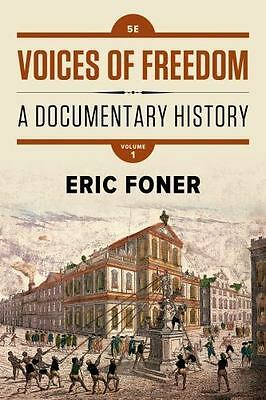 Voices of Freedom : A Documentary History by Eric Foner (2016, Paperback) Book