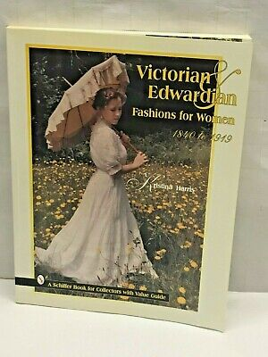 VICTORIAN EDWARDIAN FASHION WOMEN 1840 1919 Collector Value Book Antique Clothes