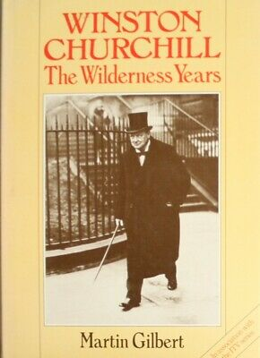 Winston Churchill - The Wilderness Years, Martin Gilbert, Very Good Book