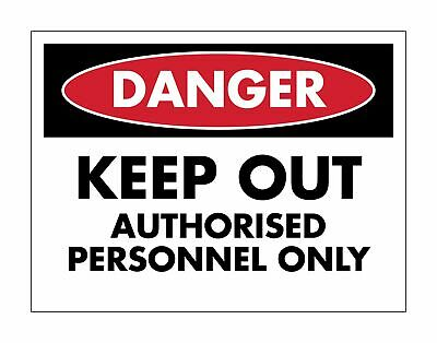 Danger Keep Out Authorised Only Sign