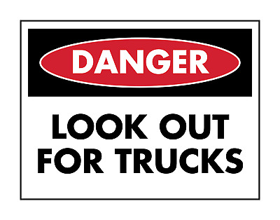 Danger Look Out For Trucks