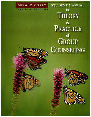 Student Manual for Theory and Practice of Group Counseling by G. Corey