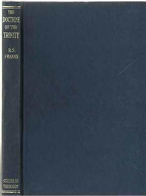 The Doctrine of the Trinity by R. S. Franks - 1953 Hardback First Edition