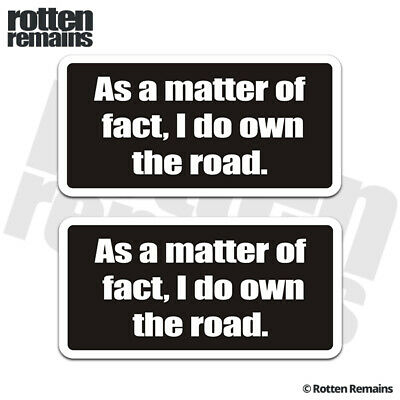 As a Matter of Fact, I Do Own the Road Decal SET Funny Vinyl Sticker EVM