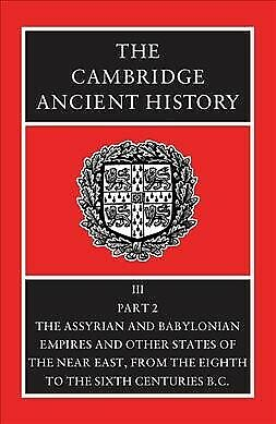 Cambridge Ancient History : The Assyrian and Babylonian Empires and Other Sta...