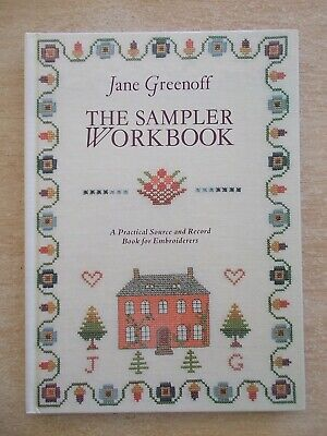Jane Greenoff~The Sampler Workbook~Source & Record Book for Embroiderers~H/B