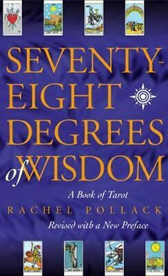 NEW Seventy Eight Degrees of Wisdom By Rachel Pollack Paperback Free Shipping