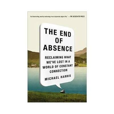 The End of Absence by Michael Harris (author)