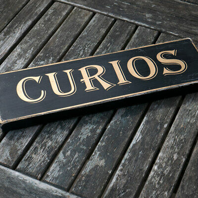 Curios Hand Painted 30cm Wooden Sign Black with Gold Vintage Antique Finish