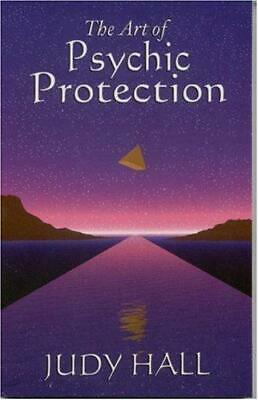 Art of Psychic Protection (Guidebooks for Growth Together), Judy Hall, Good Cond