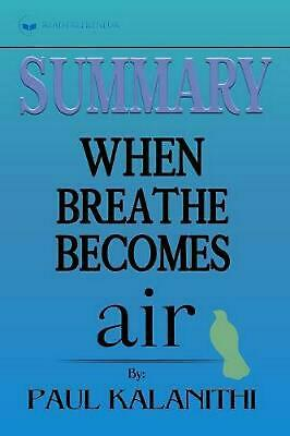 Summary of When Breath Becomes Air by Paul Kalanithi by Readtrepreneur Publishin