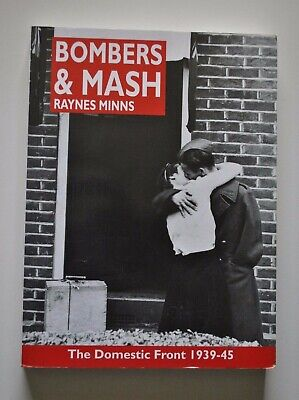 Bombers and Mash Raynes Minns - WW2 The Domestic Front 1939 - 45
