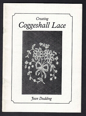 Creating Coggeshall Lace Tambour Lace Jean Dudding 1979 1st Ed