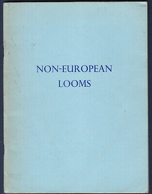 Non-European Looms In The Collections At Bankfield Museum Halifax 1977 BOOK