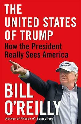 United States of Trump: How the President Really Sees America by Bill O'reilly H