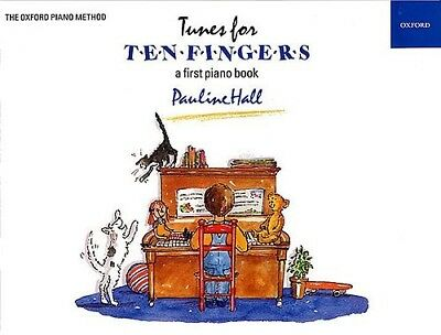 Tunes for Ten Fingers - A First Piano Book by Pauline Hall
