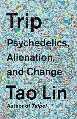 Trip by Tao Lin (author)
