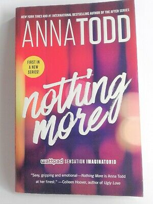 Anna Todd Book 1 In A New Series - Nothing More Paperback Book