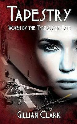 (Very Good)-Tapestry: Woven by the Threads of Fate (Paperback)-Clark, Gillian-15