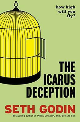 The Icarus Deception: How High Will You Fly? by Godin, Seth, NEW Book, FREE & FA