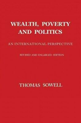Wealth, Poverty and Politics, Hardcover by Sowell, Thomas, Acceptable Conditi...